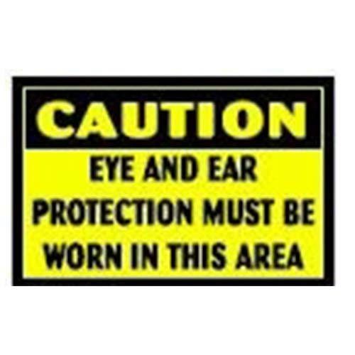Ear & Eye Protection Must Be Worn in This Area Workplace Safety Sign